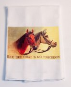 """Ride Like There is no Tomorrow"" Huck Towel with Alert Horses"