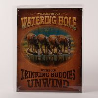 """Welcome to our Watering Hole"" tin sign"
