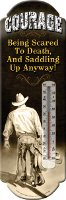 """Courage... Saddle up anyway"" Thermometer with cowboy image"